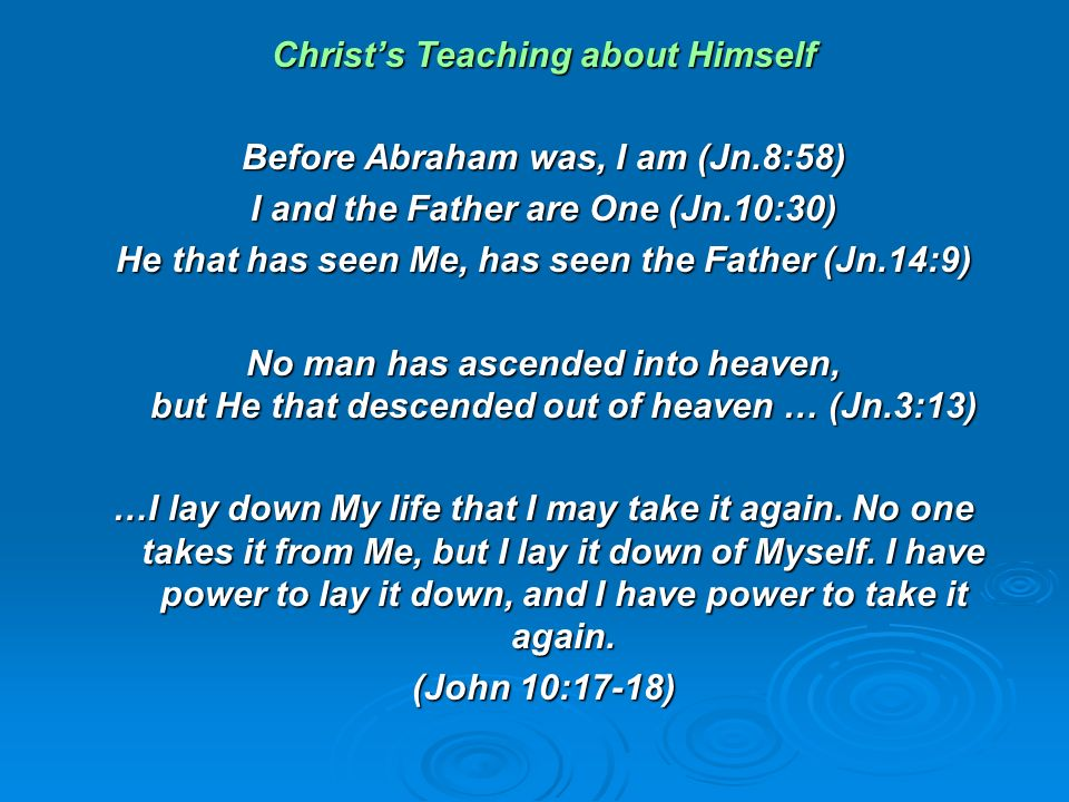 Christ's Teaching about Himself Before Abraham was, I am (Jn.8:58)