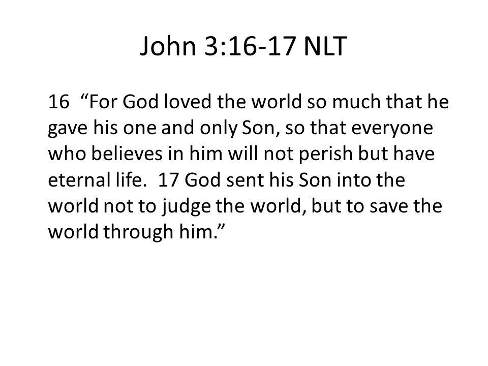 John 3:16-17 NLT