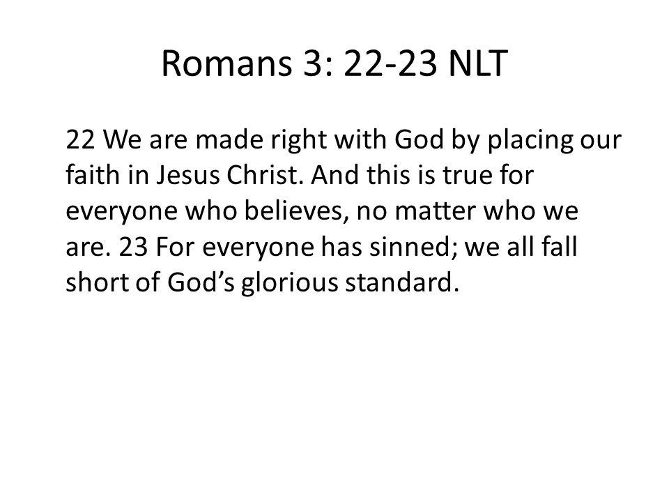 Romans 3: 22-23 NLT