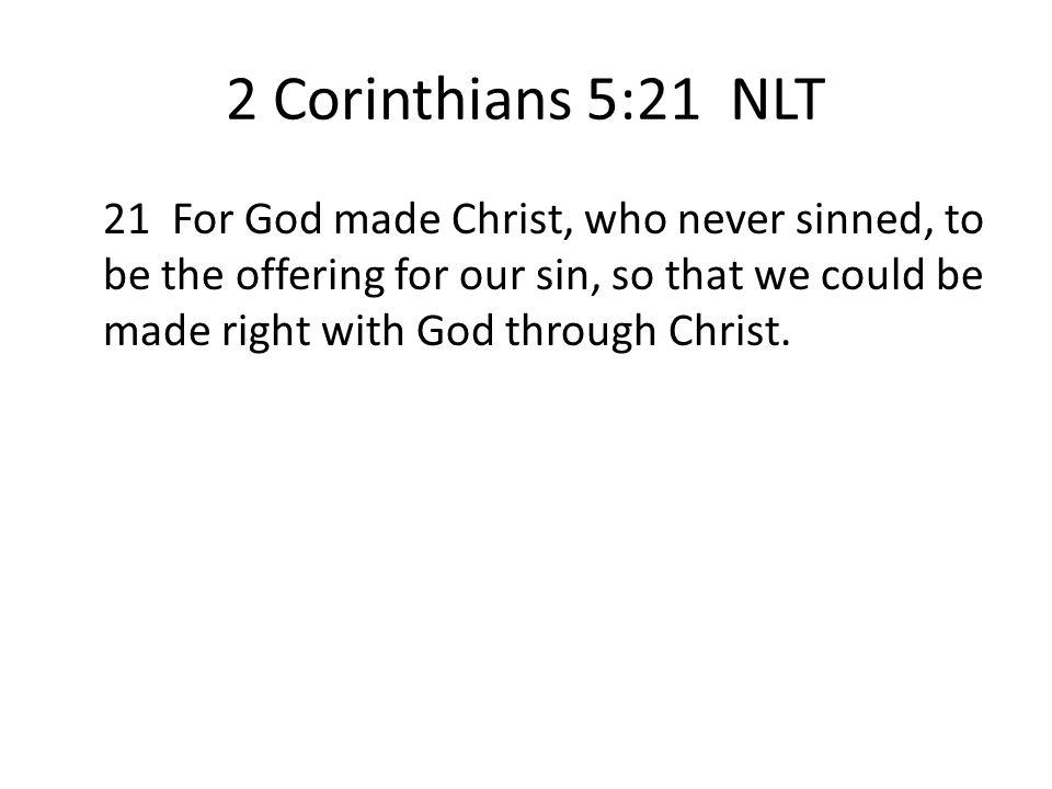 2 Corinthians 5:21 NLT