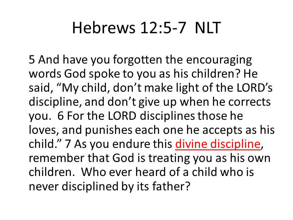 Hebrews 12:5-7 NLT