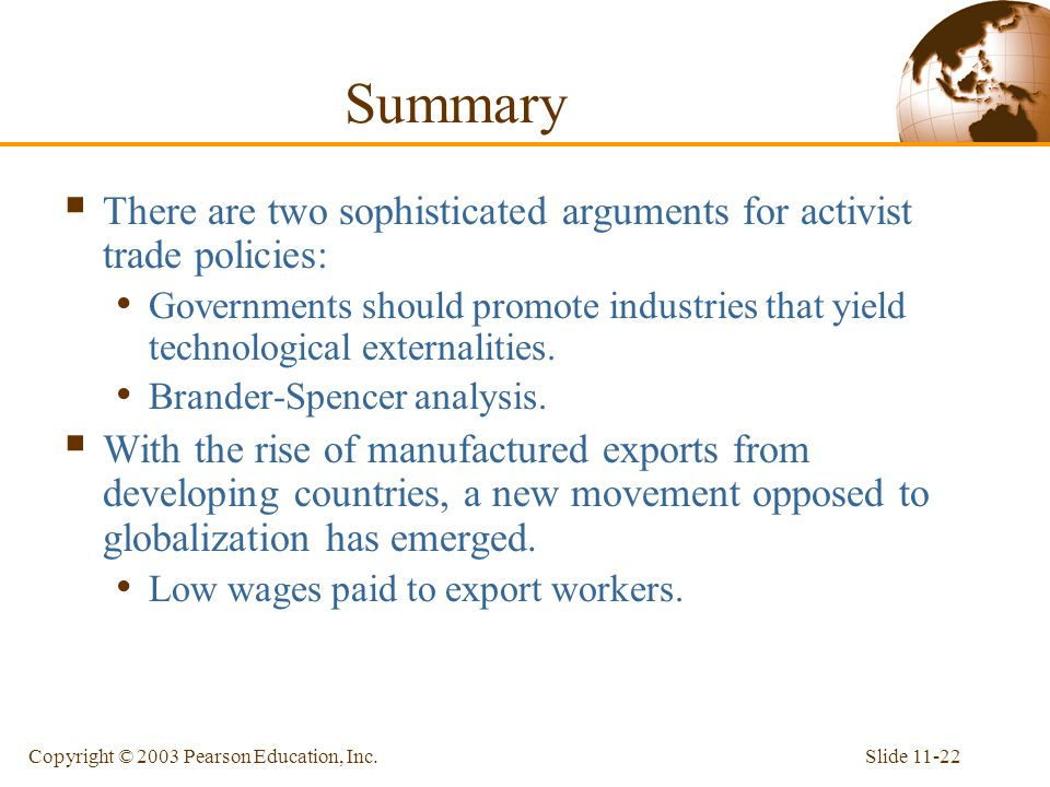 Summary There are two sophisticated arguments for activist trade policies: