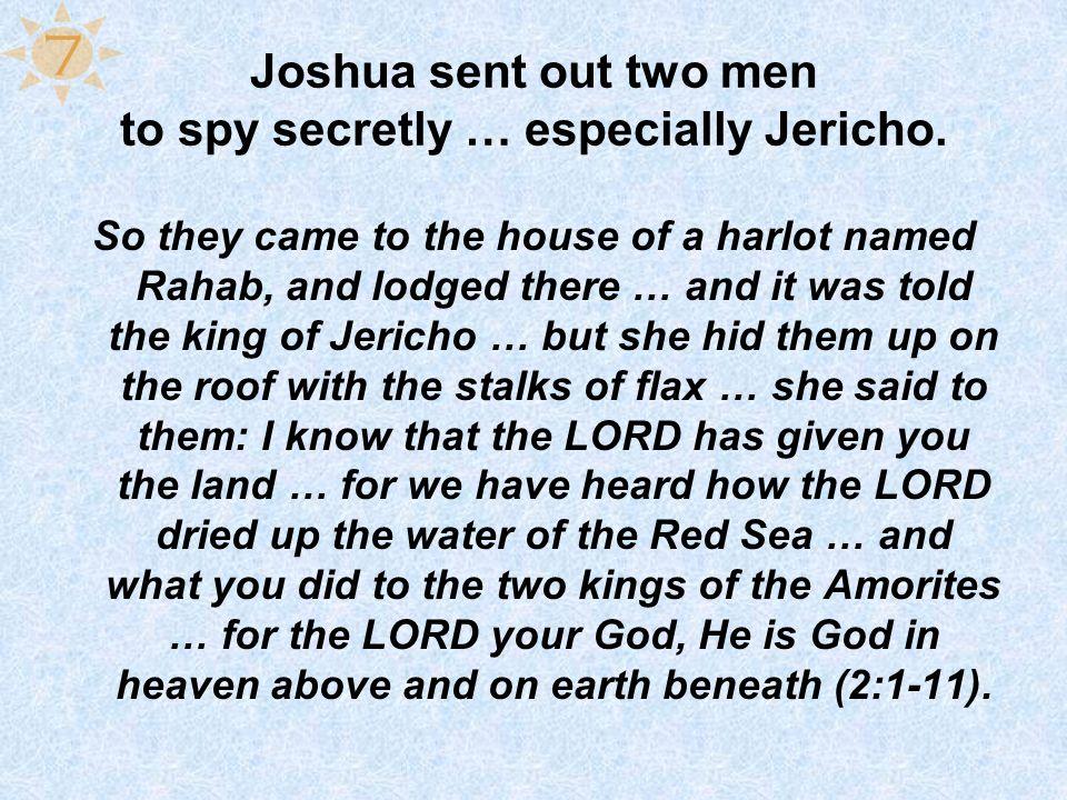 Joshua sent out two men to spy secretly … especially Jericho.
