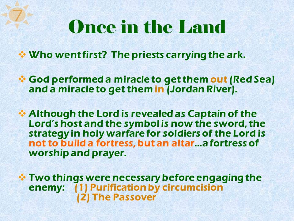Once in the Land 7 Who went first The priests carrying the ark.