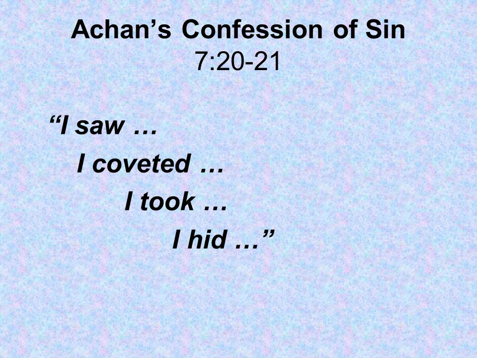 Achan's Confession of Sin 7:20-21