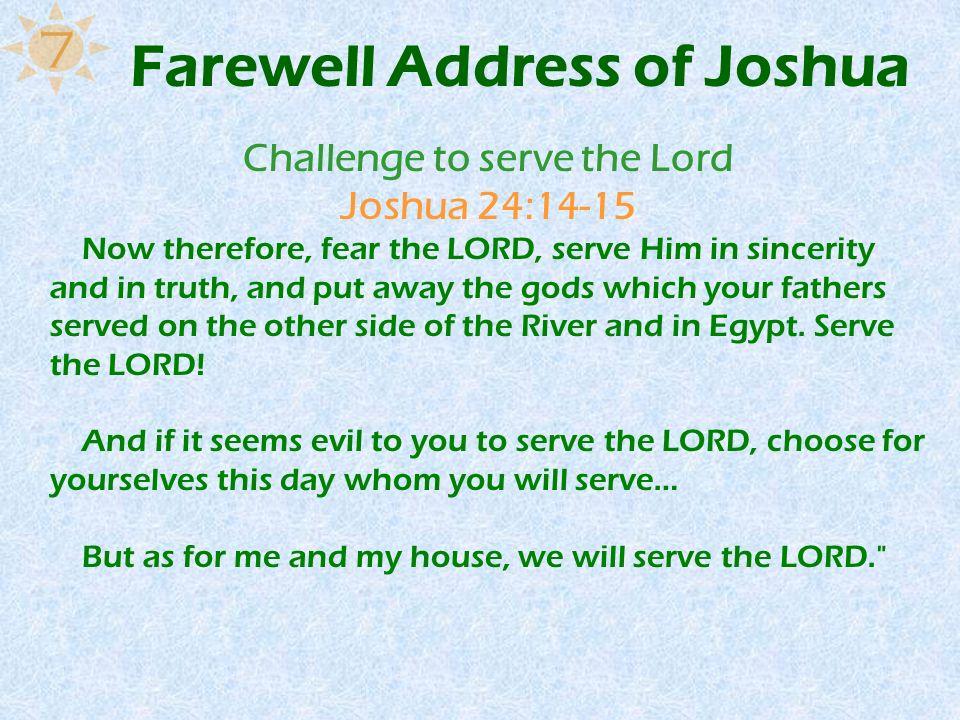 Farewell Address of Joshua Challenge to serve the Lord Joshua 24:14-15