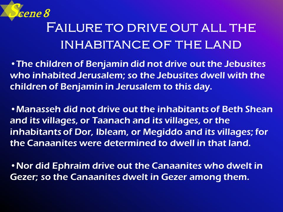Failure to drive out all the inhabitance of the land
