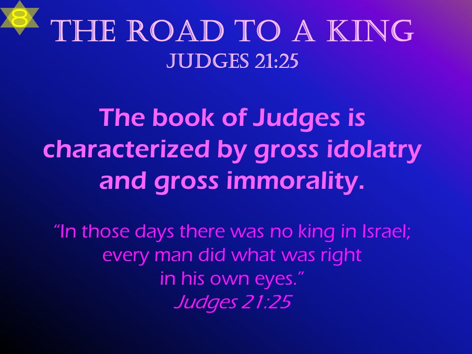 The road to a King Judges 21:25
