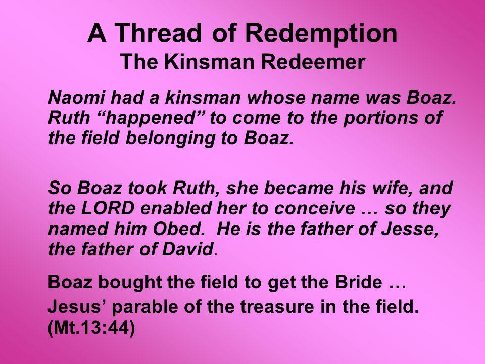 A Thread of Redemption The Kinsman Redeemer