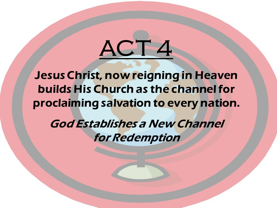 God Establishes a New Channel for Redemption