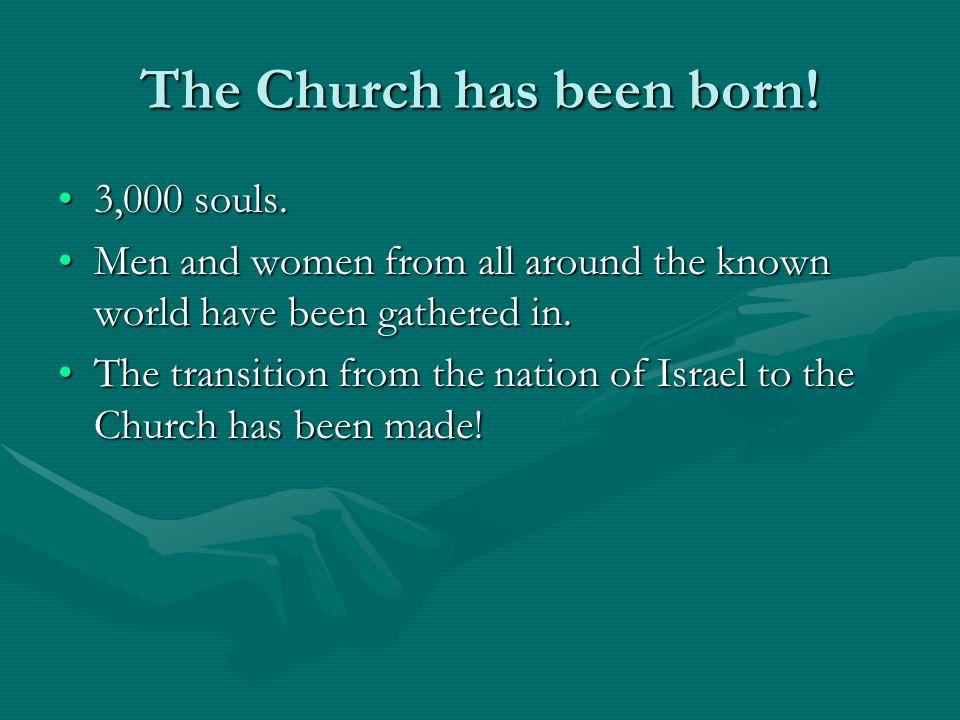 The Church has been born!