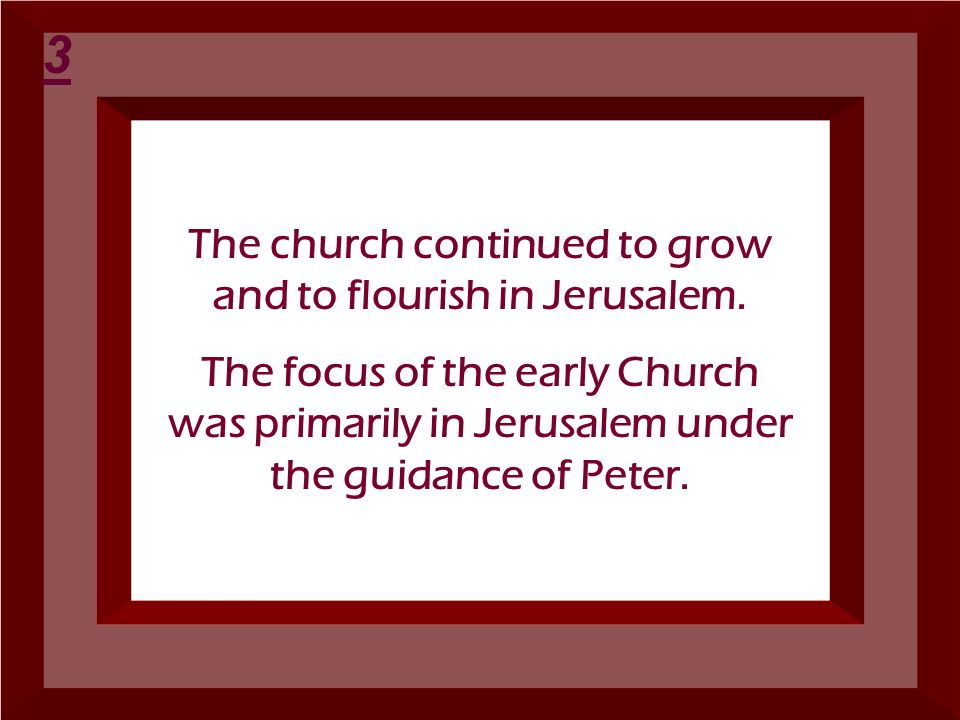 The church continued to grow and to flourish in Jerusalem.