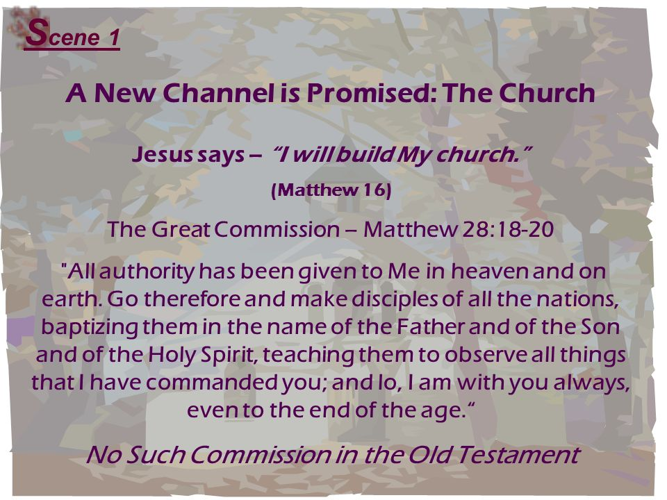 Scene 1 A New Channel is Promised: The Church