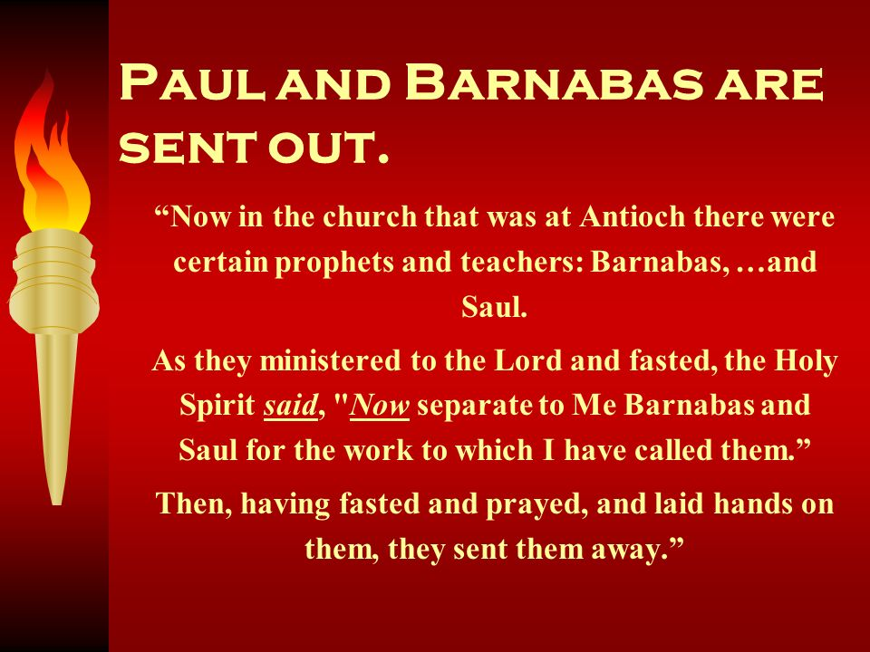 Paul and Barnabas are sent out.
