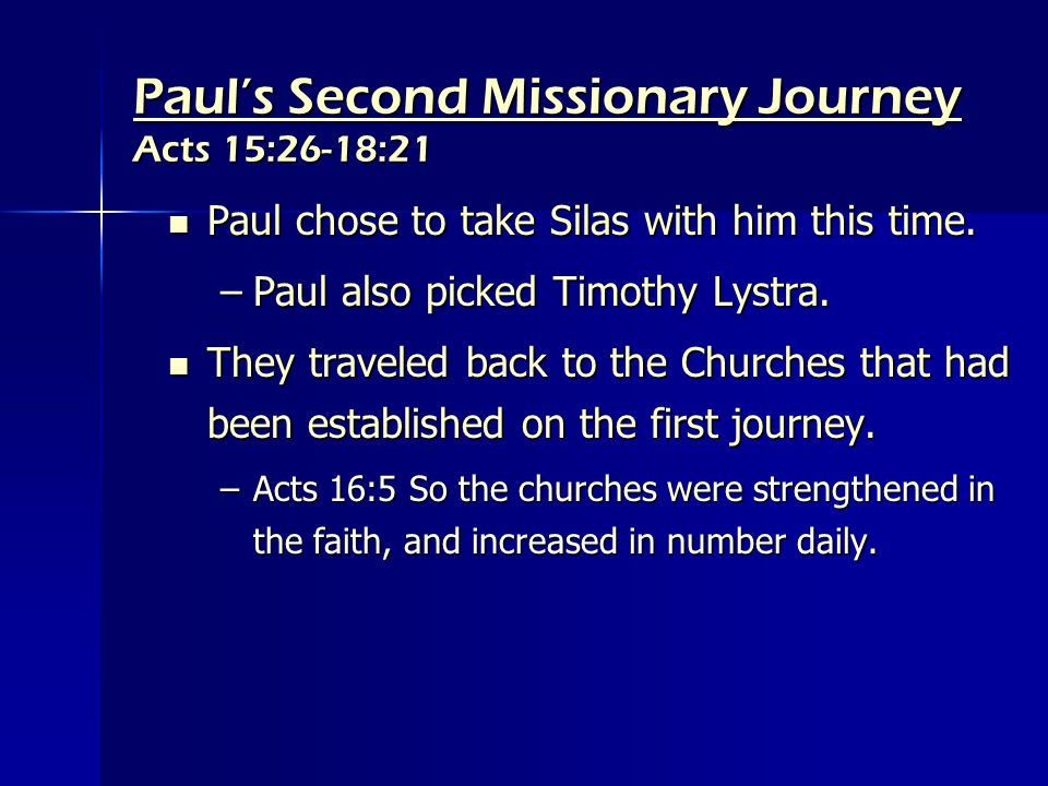 Paul's Second Missionary Journey Acts 15:26-18:21