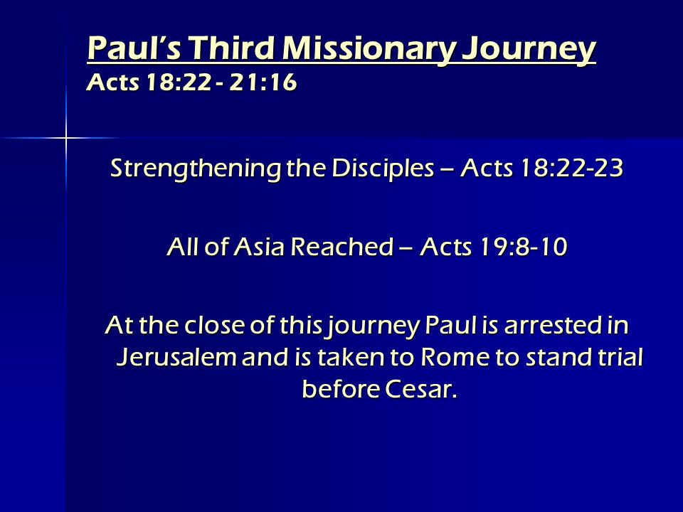 Paul's Third Missionary Journey Acts 18:22 - 21:16