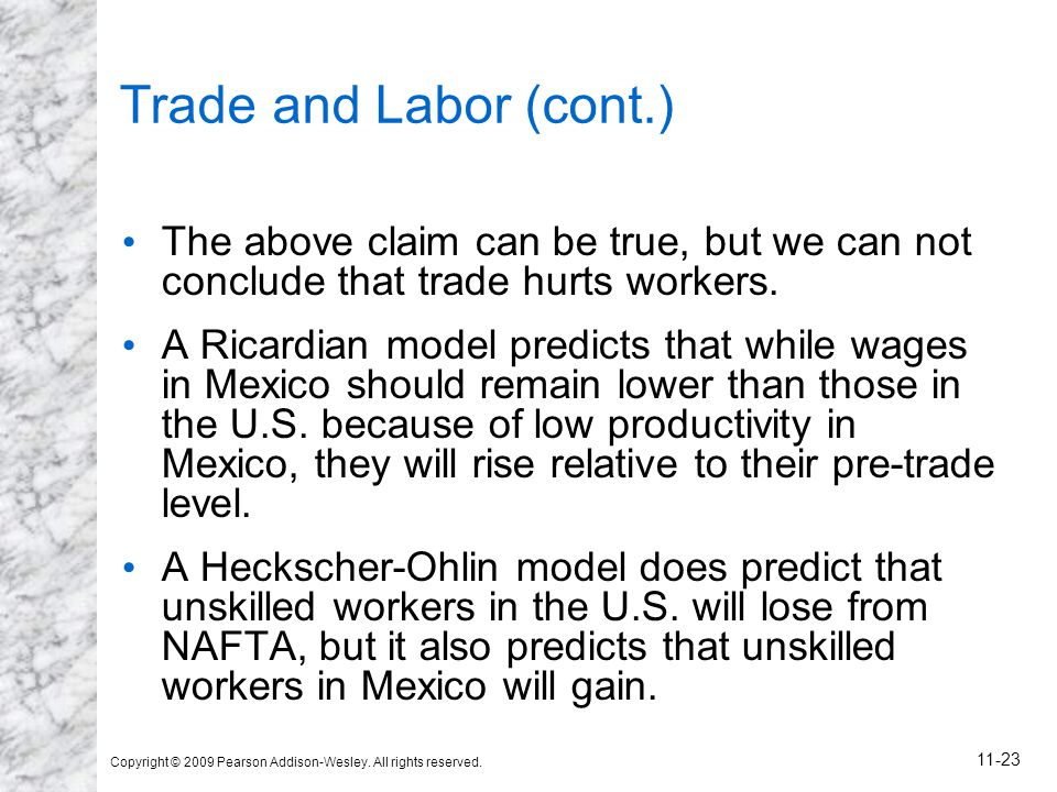 Trade and Labor (cont.) The above claim can be true, but we can not conclude that trade hurts workers.