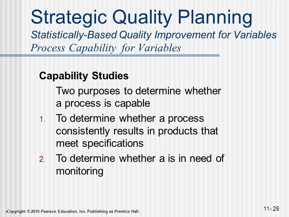 Strategic Quality Planning Statistically-Based Quality Improvement for Variables Process Capability for Variables