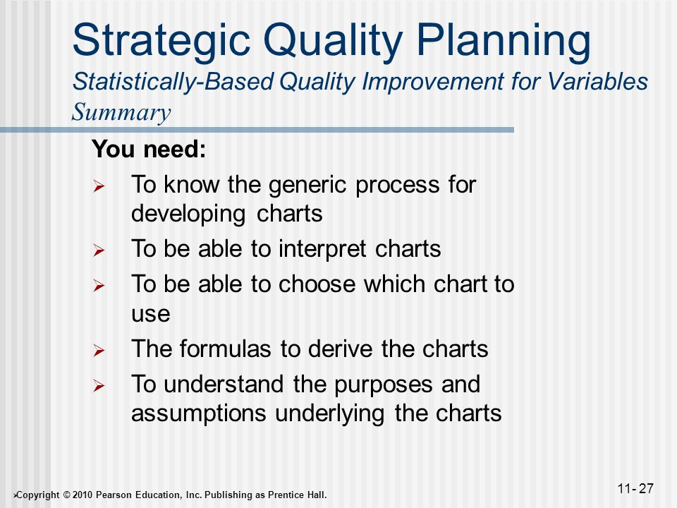 Strategic Quality Planning Statistically-Based Quality Improvement for Variables Summary