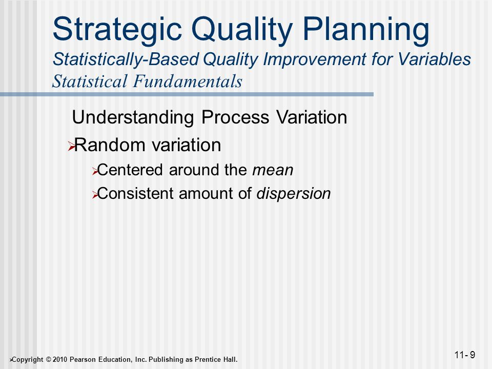 Strategic Quality Planning Statistically-Based Quality Improvement for Variables Statistical Fundamentals