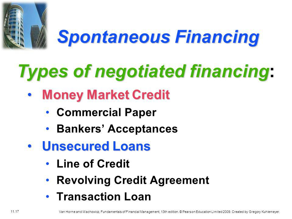 Types of negotiated financing: