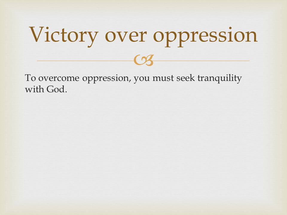 Victory over oppression