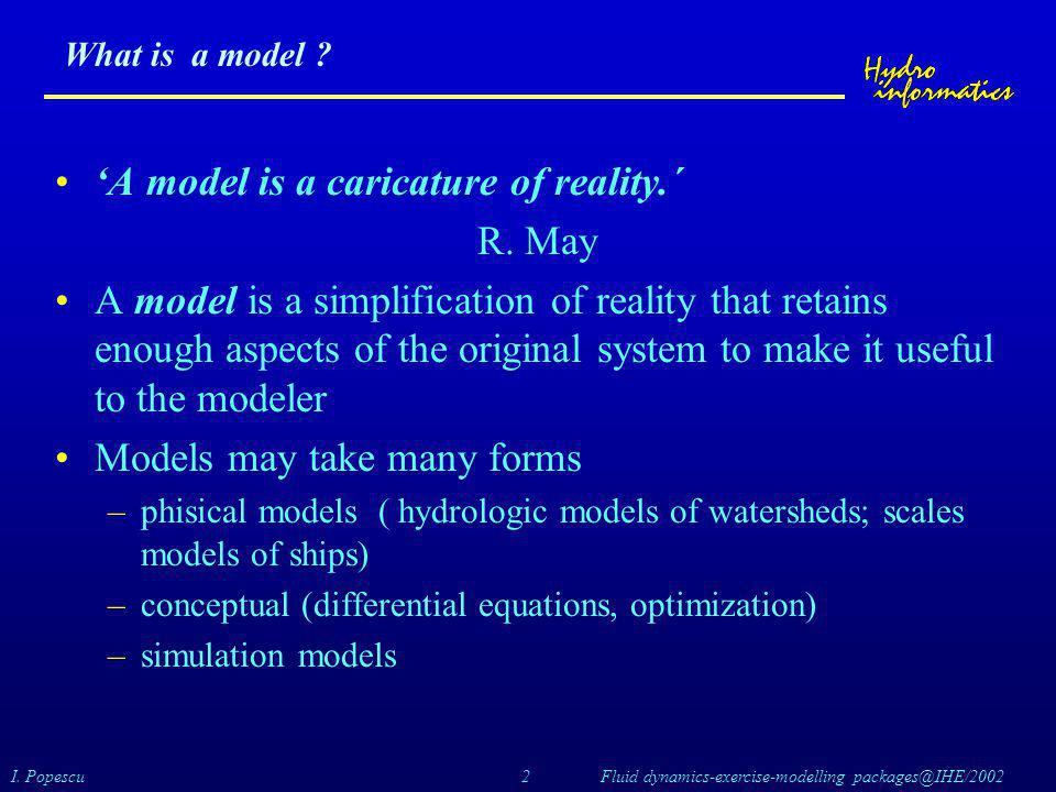 'A model is a caricature of reality.´ R. May