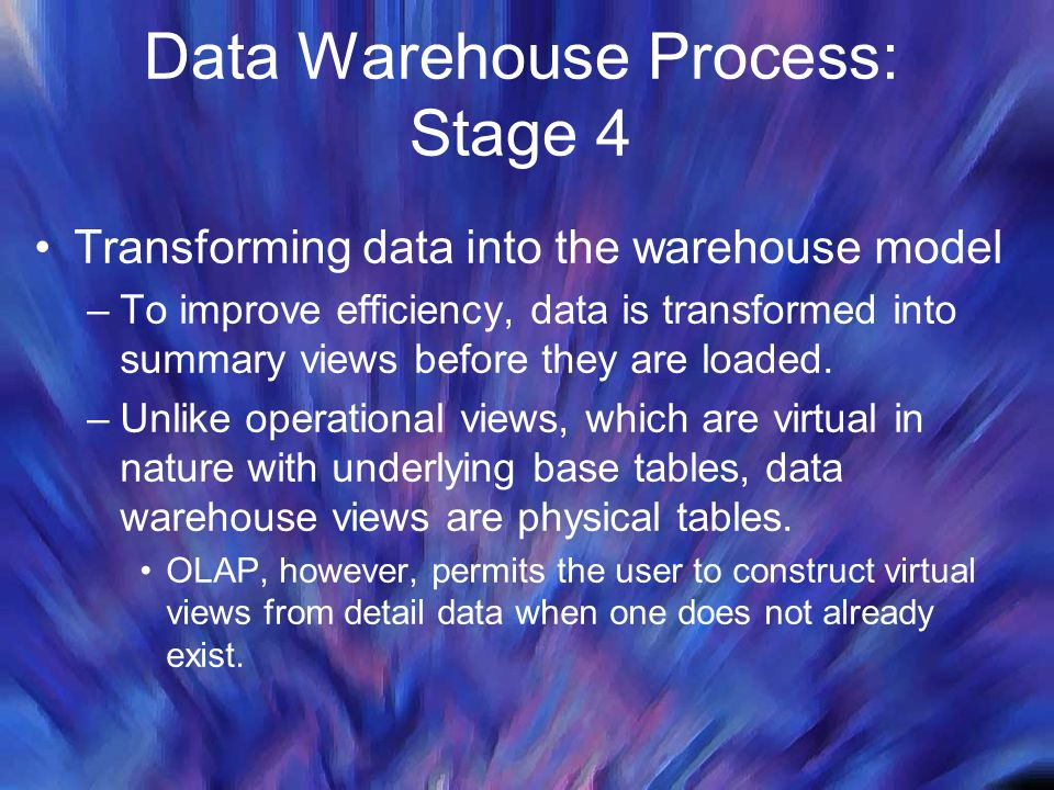 Data Warehouse Process: Stage 4