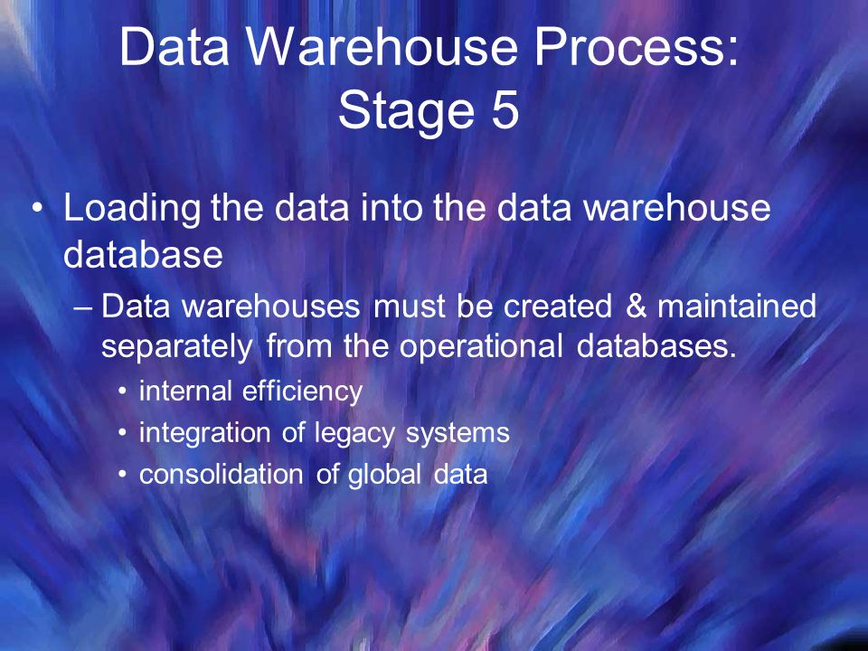 Data Warehouse Process: Stage 5