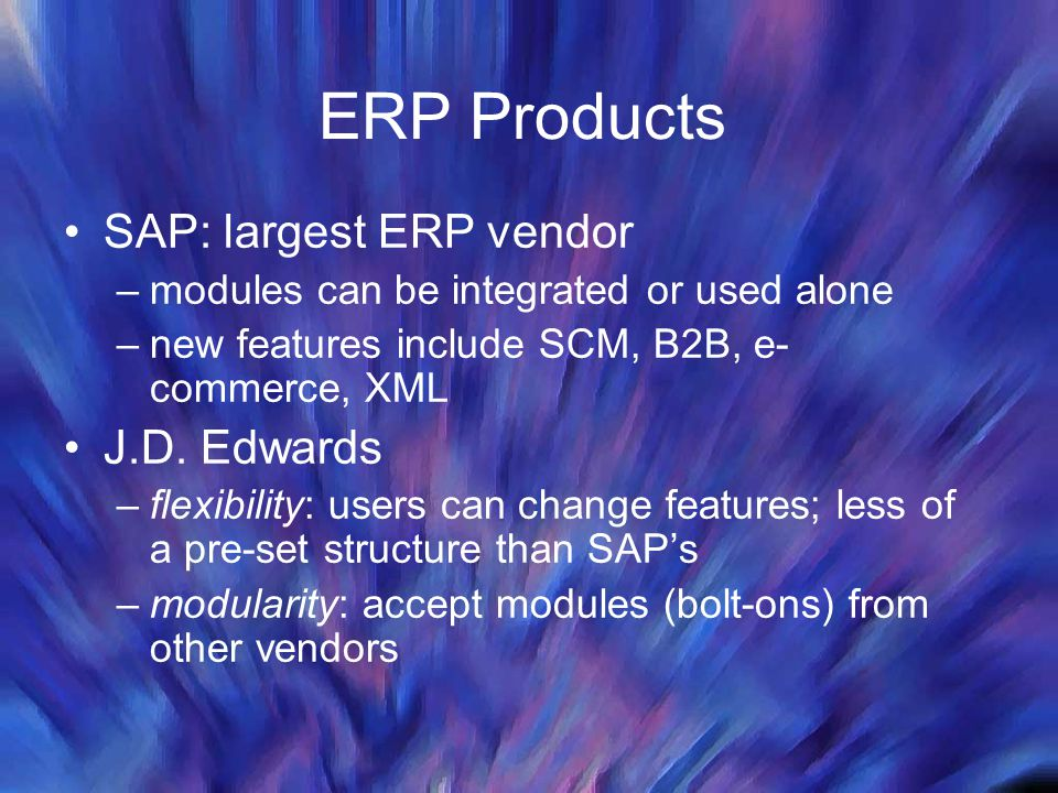 ERP Products SAP: largest ERP vendor J.D. Edwards