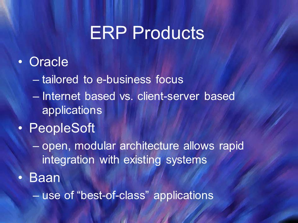 ERP Products Oracle PeopleSoft Baan tailored to e-business focus