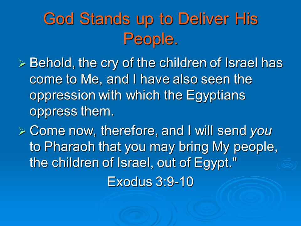 God Stands up to Deliver His People.