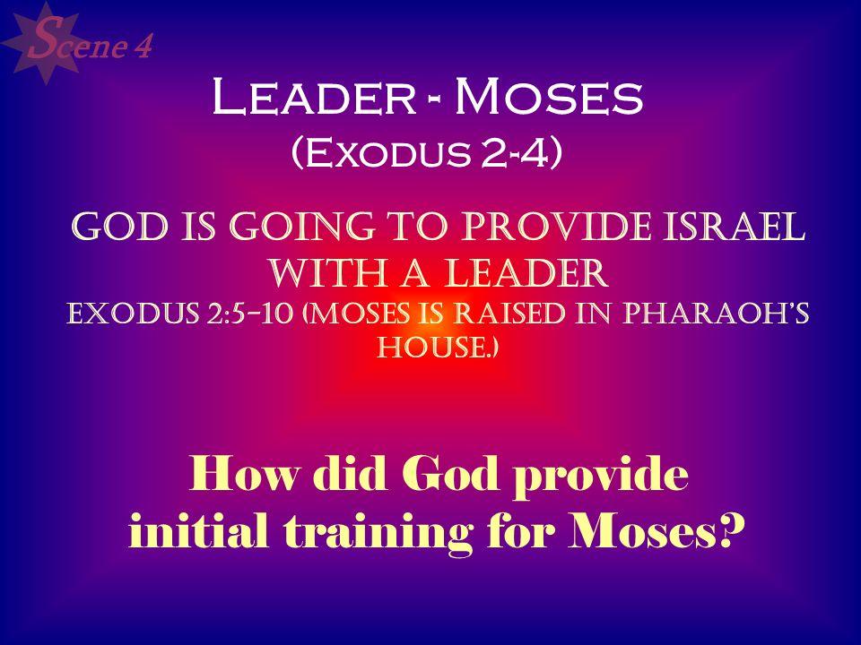 Leader - Moses (Exodus 2-4)