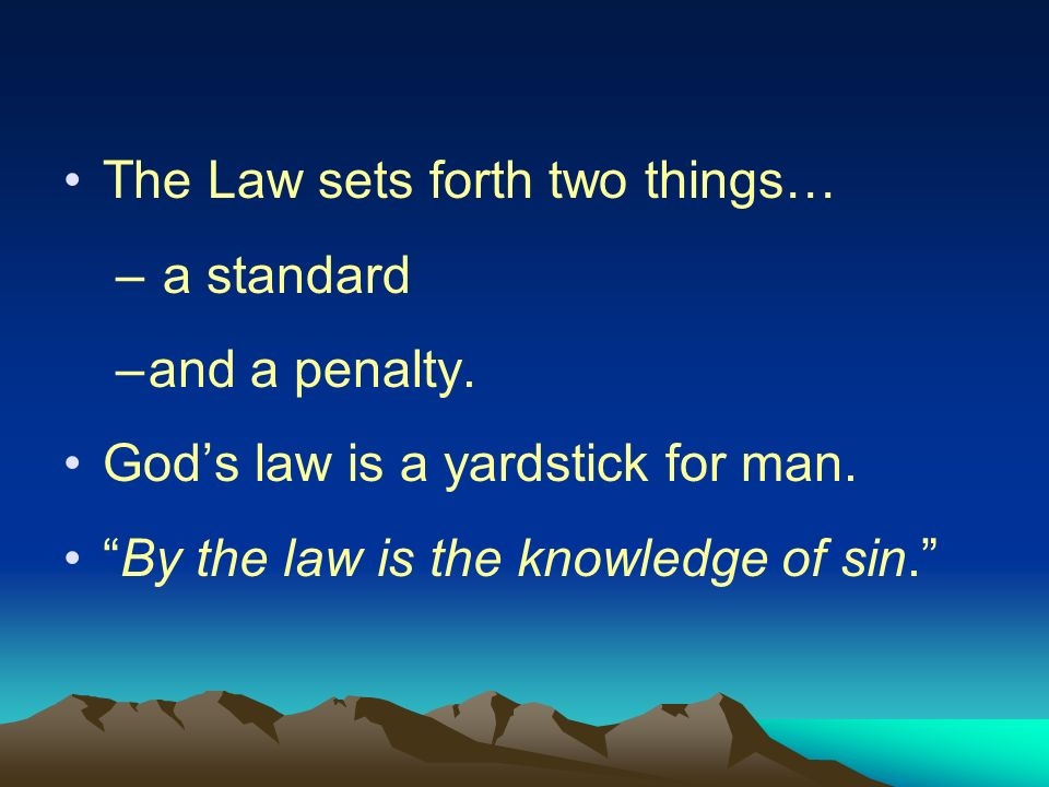 The Law sets forth two things…
