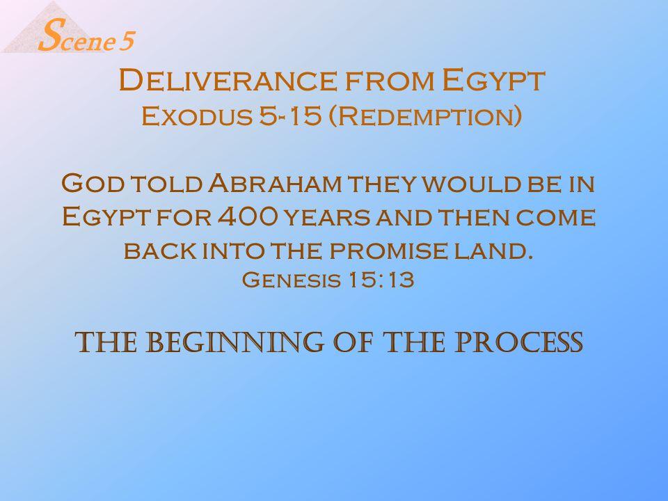Scene 5 Deliverance from Egypt Exodus 5-15 (Redemption)