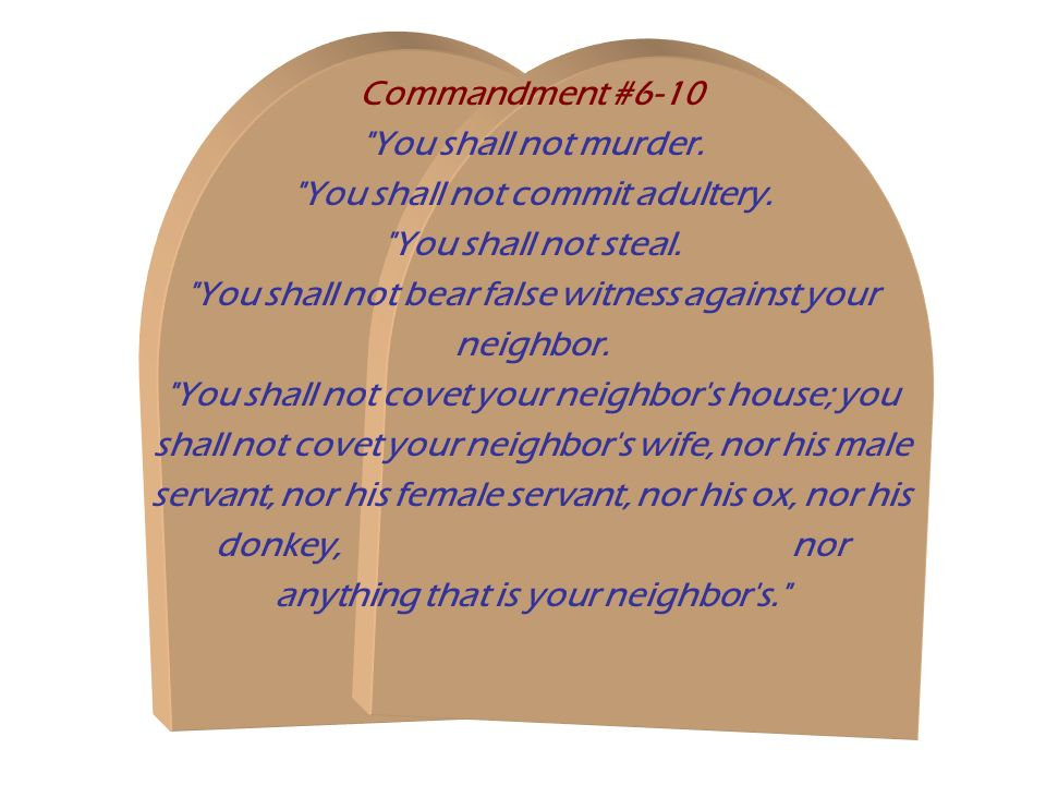You shall not commit adultery. You shall not steal.