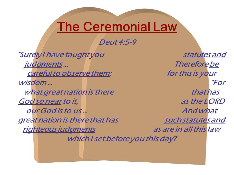 The Ceremonial Law Deut 4:5-9