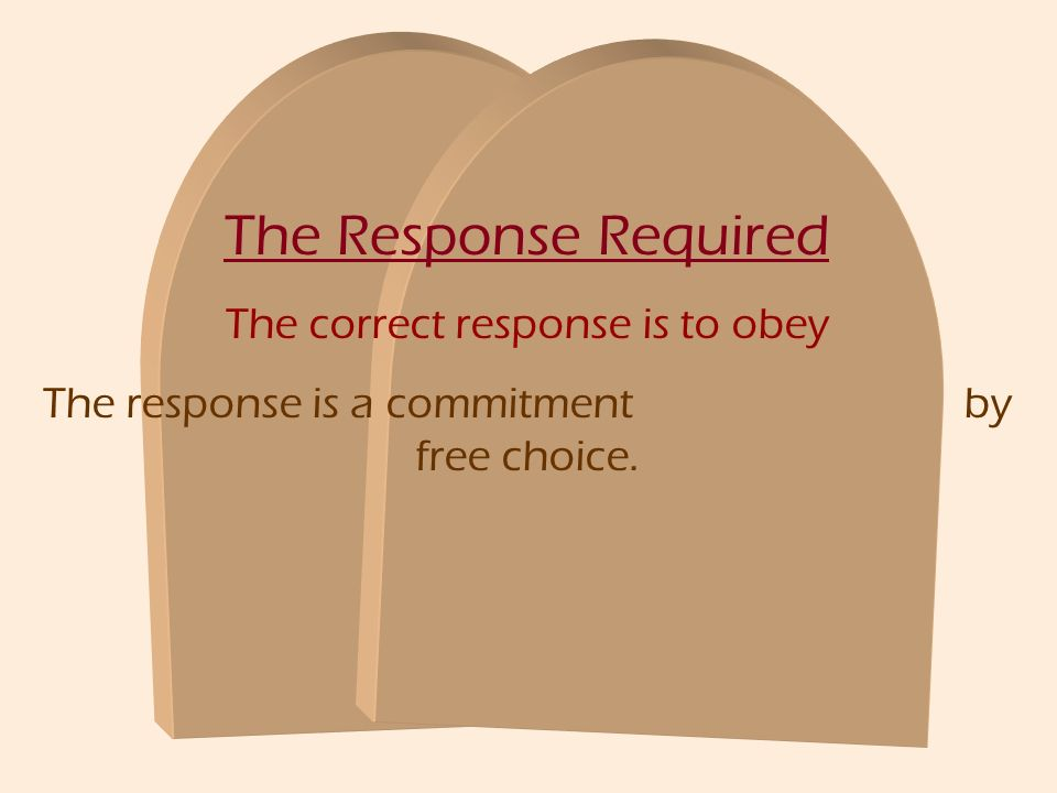 The Response Required The correct response is to obey