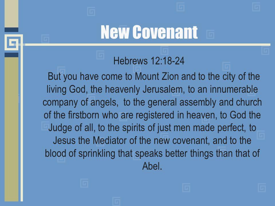 New Covenant Hebrews 12:18-24