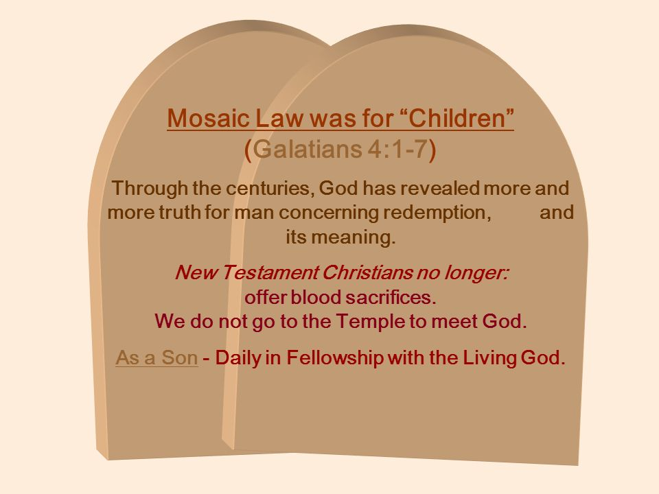 Mosaic Law was for Children (Galatians 4:1-7)