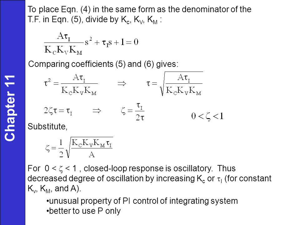 To place Eqn. (4) in the same form as the denominator of the