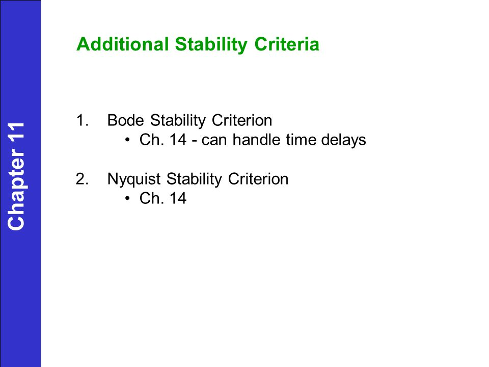 Chapter 11 Additional Stability Criteria 1. Bode Stability Criterion