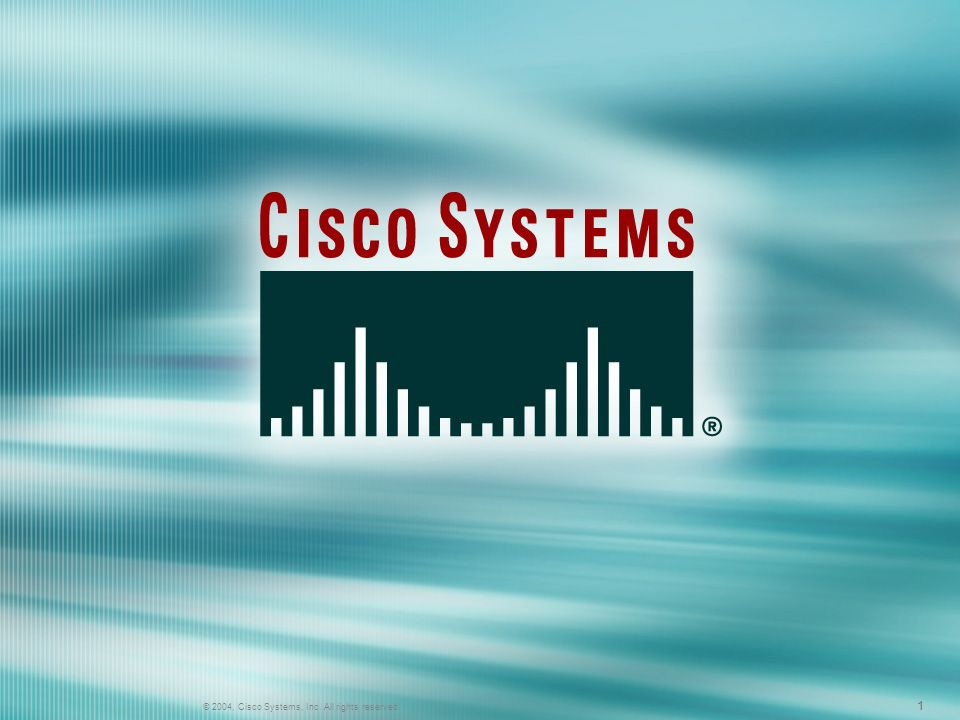 © 2004, Cisco Systems, Inc. All rights reserved.