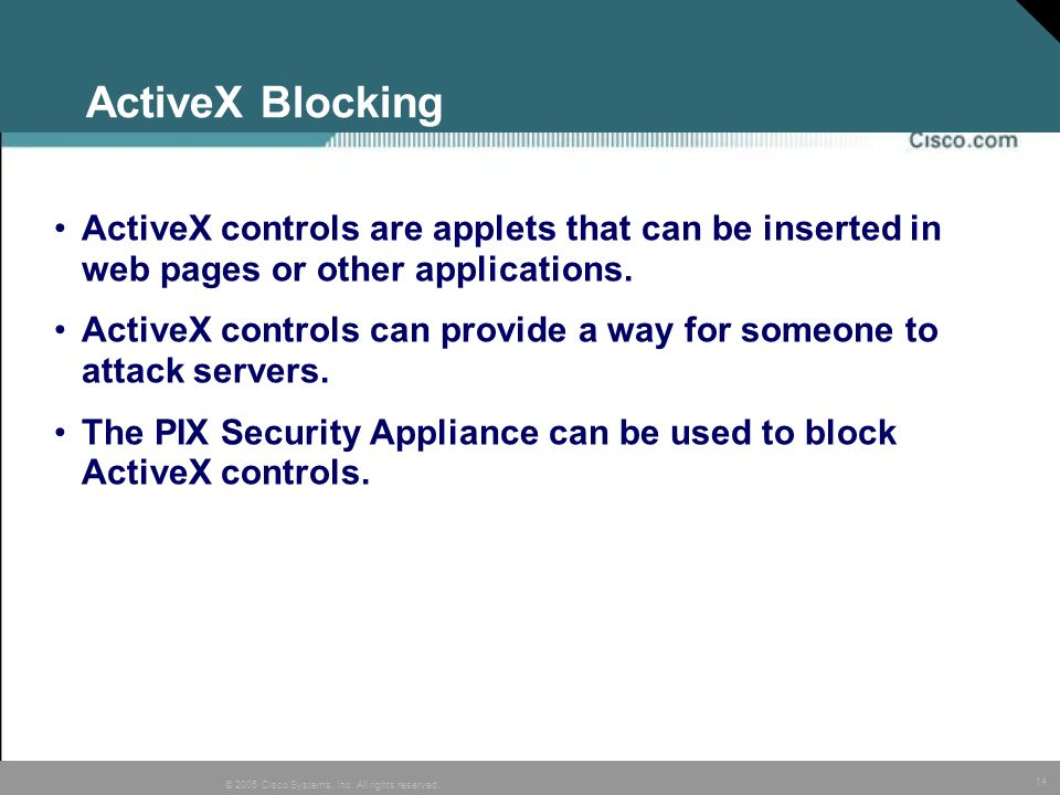 ActiveX Blocking ActiveX controls are applets that can be inserted in web pages or other applications.