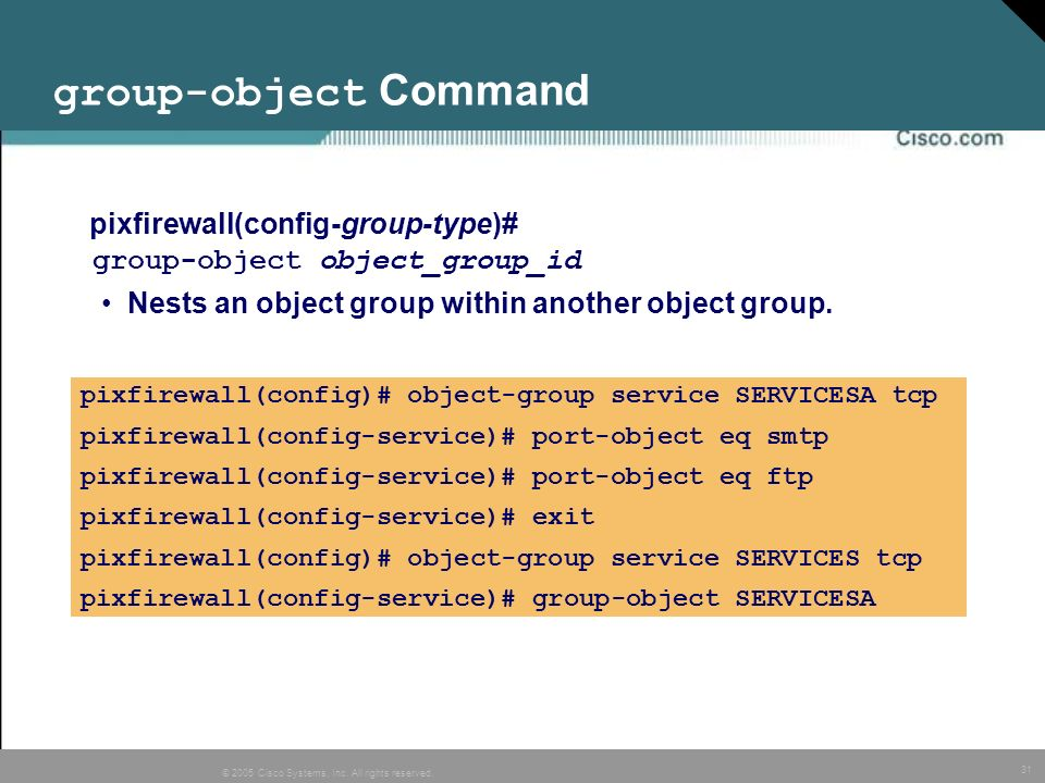 group-object Command pixfirewall(config-group-type)#