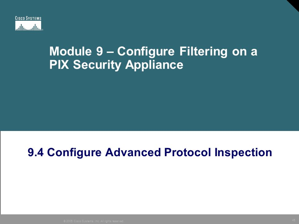 Module 9 – Configure Filtering on a PIX Security Appliance