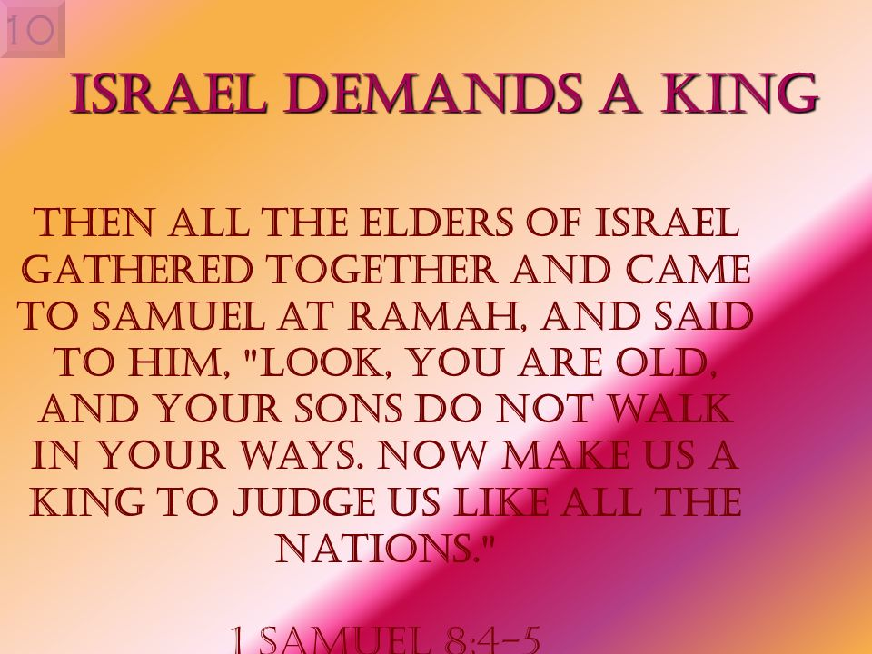 10 Israel Demands a King.