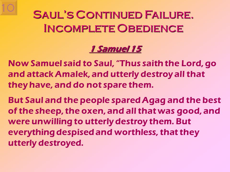 Saul's Continued Failure. Incomplete Obedience
