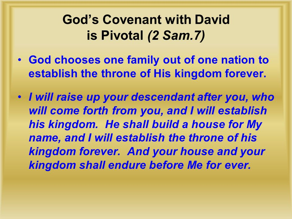 God's Covenant with David is Pivotal (2 Sam.7)
