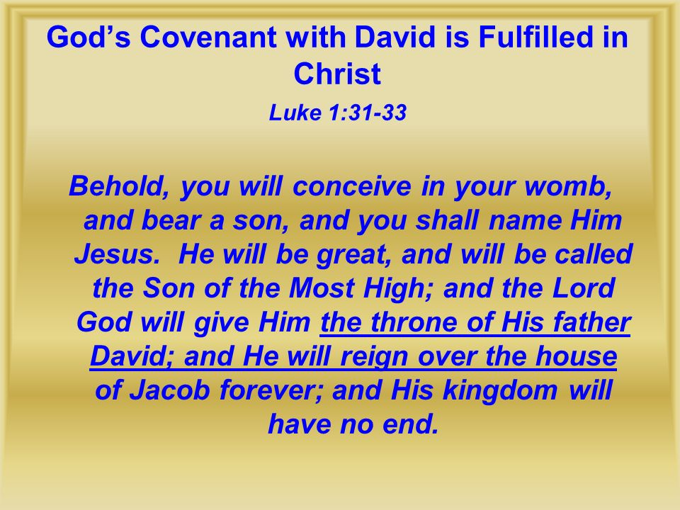 God's Covenant with David is Fulfilled in Christ Luke 1:31-33